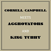 Cornell Campbell Meets Aggrovators & King Tubby by Various Artists