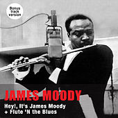 Hey!, It's James Moody + Flute 'N the Blues (Bonus Track Version) by James Moody