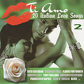 Ti Amo. 20 Italian Love Songs 2 by Various Artists