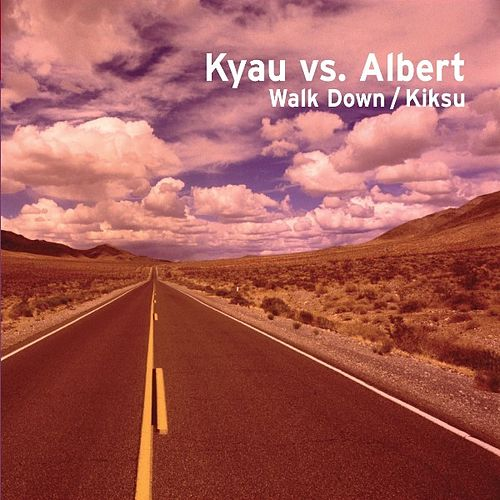 Walk Down / Kiksu by Kyau & Albert