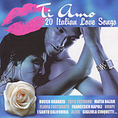 Ti amo - 20 Italian Love Songs by Various Artists
