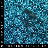 Foreign Affair EP by Satin Jackets