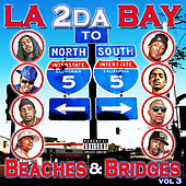 La 2 da Bay, Beaches & Bridges Vol. 3 by Various Artists