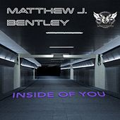Inside of You (Rework 2014) (feat. Rachel Hennessy) by Matthew J Bentley