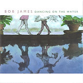 Dancing On The Water von Bob James