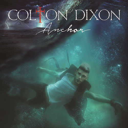 Anchor by Colton Dixon
