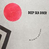 Always Waiting EP by Deep Sea Diver