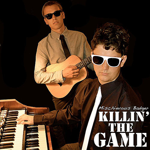 Killin' the Game by Mischievous Badger