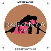 The Roots Of Tango - Jewels Of The 30's, Vol. 8 by Various Artists