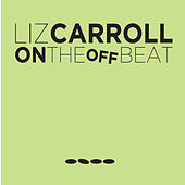 On the Offbeat by Liz Carroll