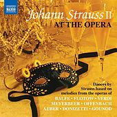 Johann Strauss II at the Opera by Various Artists