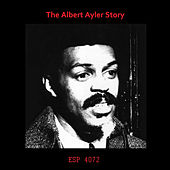 The Albert Ayler Story by Various Artists