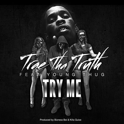 Try Me (feat. Young Thug) - Single by Trae