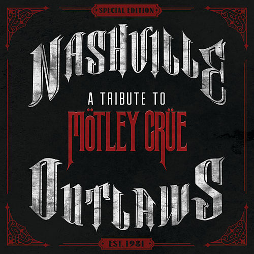 Nashville Outlaws-A Tribute To Motley Crue by Various Artists