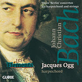 J.C. Bach: Three 'Berlin' Harpsichord Concertos for Harpsichord and Strings by Various Artists