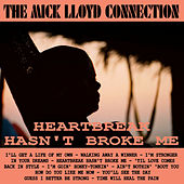 Heartbreak Hasn't Broke Me by The Mick Lloyd Connection