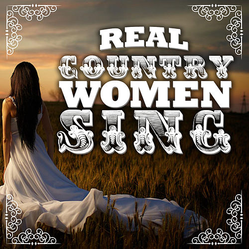 Real Country Women Sing by Various Artists