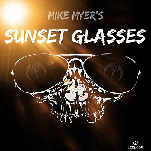 Sunset Glasses by Mike Myers