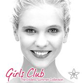 Girls Club, Vol. 19 - The Endless Summer Collection von Various Artists