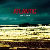 Atlantic by Ben Glover