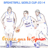Basketball World Cup 2014: Greece Goes to Spain by Various Artists
