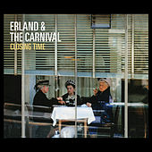 Closing Time by Erland & The Carnival