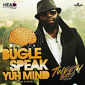 Speak Yuh Mind - Single by Bugle