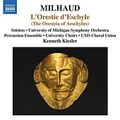 Milhaud: L'Orestie d'Eschyle by Various Artists