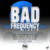 Bad Frequency Riddim by Various Artists