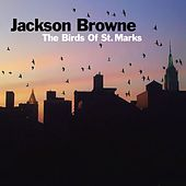 The Birds Of St. Marks by Jackson Browne