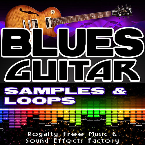Blues Guitar Loops & Samples by Royalty Free Music Factory