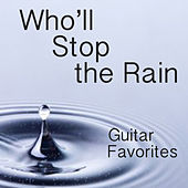 Who'll Stop the Rain: Guitar Favorites by The O'Neill Brothers Group