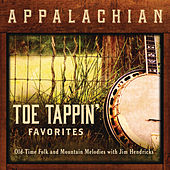 Appalachian Toe Tappin' Favorites by Jim Hendricks
