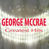 George Mc Crae Greatest Hits by George McCrae