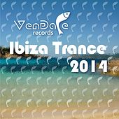 Vendace Records Ibiza Trance 2014 - EP by Various Artists