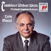 Tannhäuser Without Words - A symphonic synthesis by Lorin Maazel by Lorin Maazel