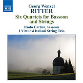 RITTER, G.W.: Six Quartets for Bassoon and Strings, Op. 1 by Paolo Carlini