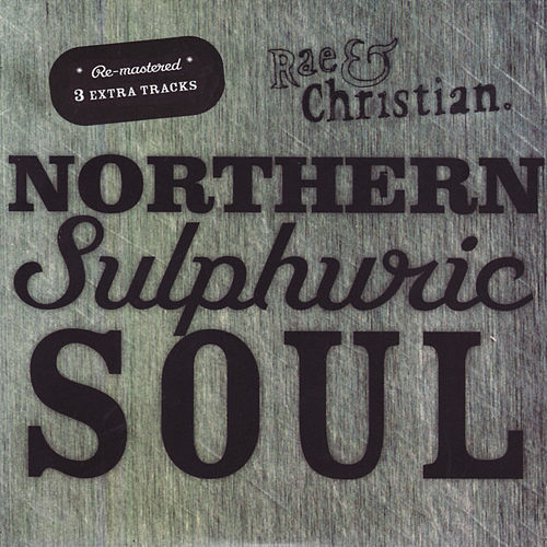 Northern Sulphuric Soul by Rae & Christian