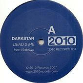 Dead 2 Me / Break by Darkstar