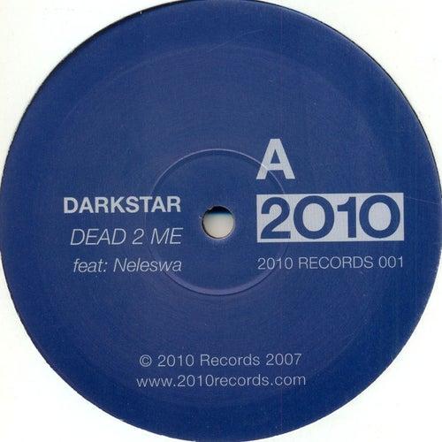 Dead 2 Me / Break by Darkstar