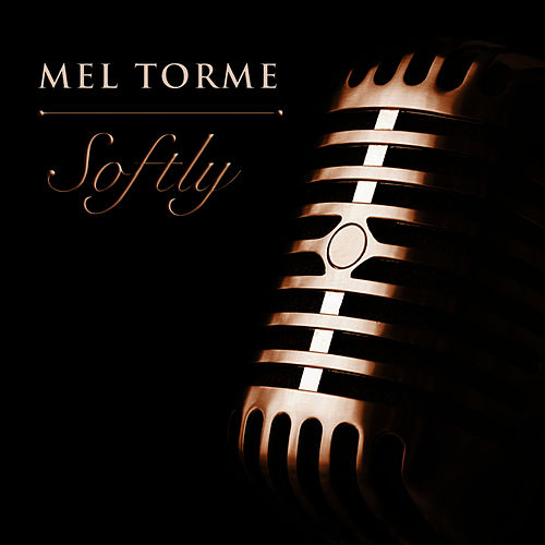 Softly by Mel Tormè