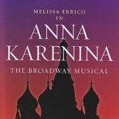 Anna Karenina - The Broadway Musical by Melissa Errico