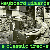 Keyboard Wizards & Classic Tracks by Various Artists
