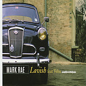 Lavish by Mark Rae