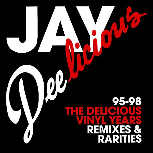 Jay Deelicious 95-98: The Delicious Vinyl Years by J Dilla