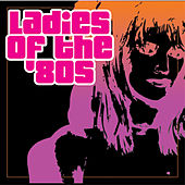 Ladies Of The '80s by Various Artists
