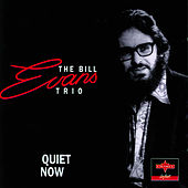 Quiet Now by Bill Evans
