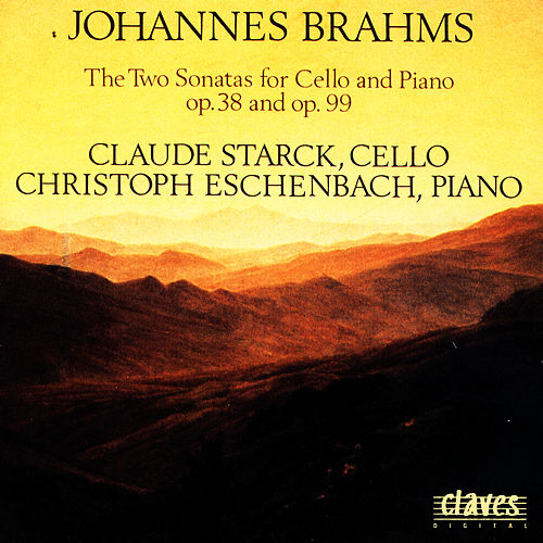 Johannes Brahms: The Two Sonatas for Cello & Piano op. 38 & op. 99 by Christoph Eschenbach