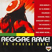 Reggae Rave! - 16 Crucial Cuts by Various Artists
