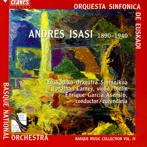 Basque Music Collection, Vol. IV: Andres Isasi by Jonathan Carney